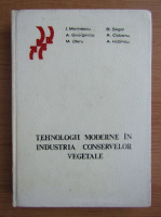 Anticariat: I. Marinescu, Brad Segal - Tehnologii moderne in industria conservelor vegetale