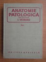 Anticariat: I. Moraru - Anatomie patologica (volumul 1)