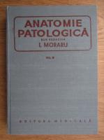 I. Moraru - Anatomie patologica (volumul 3)