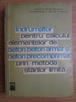Anticariat: I. Nicula - Indrumator pentru calculul elementelor de beton, beton armat si beton precomprimat prin metoda starilor limita