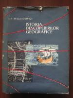 I. P. Maghidovici - Istoria descoperirilor geografice