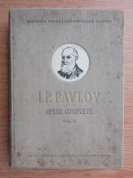 I. P. Pavlov - Opere complete (volumul 1)