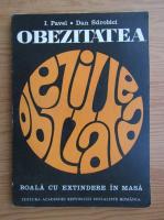 Anticariat: I. Pavel - Obezitatea. Boala cu extinderi in masa