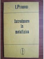 Anticariat: I. Petrovici - Introducere in metafizica