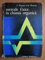I. Pogany - Metode fizice in chimia organica