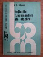 I. R. Safarevici - Notiunile fundamentale ale algebrei