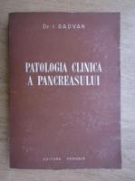 I. Radvan - Patologia clinica a pancreasului