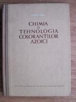 I. Reichel - Chimia si tehnologia colorantilor azoici
