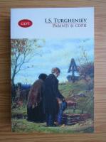 Anticariat: I. S. Turgheniev - Parinti si copii