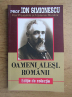 Anticariat: I. Simionescu - Oameni alesi, romani