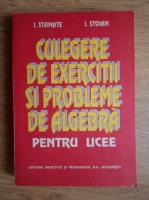 I. Stamate - Culegere de exercitii si probleme de algebra pentru licee