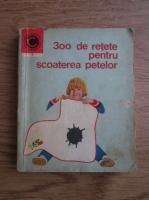 I. T. Predescu - 300 de retete pentru scoaterea petelor