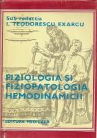 Anticariat: I. Teodorescu Exarcu - Fiziologia si fiziopatologia hemodinamicii (volumul 1)
