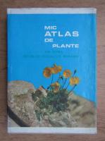 I. Todor - Mic atlas de plante din flora Republicii Socialiste Romania