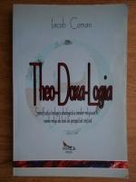 Iacob Coman - Theo-Doxa-Logia. Semnificatia teologico-doxologica a imnelor religioase in marile religii ale lumii din perspectiva crestina