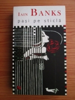 Iain Banks - Pasi pe sticla