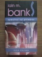 Anticariat: Iain M. Banks - Spectrul lui Phlebas