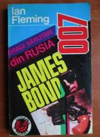 Anticariat: Ian Fleming - Dragi sarutari din Rusia (James Bond - agent secret 007)