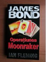 Ian Fleming - Operatiunea Moonraker (seria James Bond)