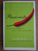 Ian Kerner - Passionista. The empowered woman's guide to pleasuring a man