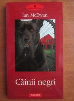 Ian McEwan - Cainii negri