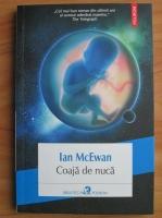 Ian McEwan - Coaja de nuca