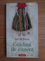 Ian McEwan - Gradina de ciment