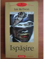 Ian McEwan - Ispasire