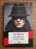 Ian McEwan - Operatiunea Sweet Tooth
