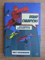 Anticariat: Ian P. Buckingham - How superheroes bring  brands to life