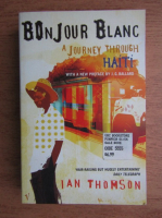 Anticariat: Ian Thomson - Bonjour Blanc