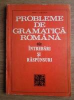 Anticariat: Iancu Coleasa - Probleme de gramatica romana. Intrebari si raspunsuri