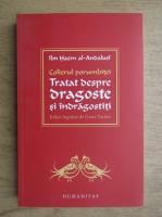 Anticariat: Ibn Hazm al Andalusi - Colierul porumbitei. Tratat despre dragoste si indragostiti