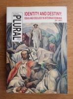 Identity an destiny. Ideas and ideology in interwar Romanaia