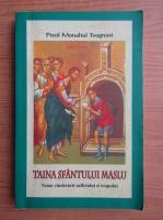 Ieromonahul Teognost - Taina Sfantului Maslu. Taina tamaduirii sufletului si trupului