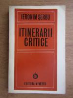 Anticariat: Ieronim Serbu - Itinerarii critice