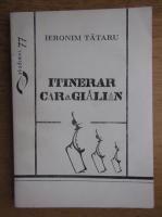 Anticariat: Ieronim Tataru - Itinerar caragialian