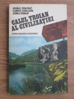 Anticariat: Ignac Fratric, Karol Chalupa, Juraj Kralik - Calul troian al civilizatiei