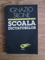 Ignazio Silone - Scoala dictatorilor