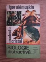 Igor Akimushkin - Biologie distractiva