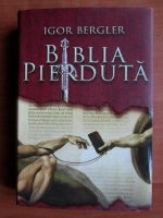 Anticariat: Igor Bergler - Biblia pierduta