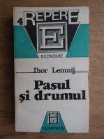 Ihor Lemnij - Pasul si drumul. Eseu despre randamentul uman
