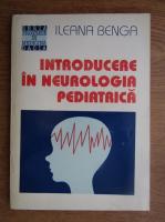 Ileana Benga - Introducere in neurologia pedriatica