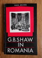 Anticariat: Ileana Berlogea - G. B. Shaw in Romania