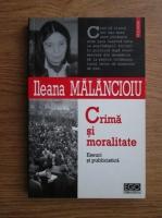comperta: Ileana Malancioiu - Crima si moralitate