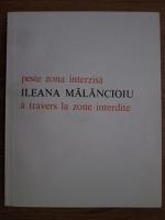 Ileana Malancioiu - Peste zona interzisa (editie bilingva)