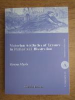Anticariat: Ileana Marin - Victorian aesthetics of Erasure in Fiction and Illustration