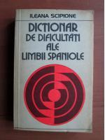 Ileana Scipione - Dictionar de dificultati ale limbii spaniole