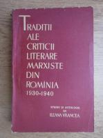 Anticariat: Ileana Vrancea - Traditii ale criticii literare marxiste din Romania 1930-1940