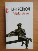 Anticariat: Ilf si Petrov - Vitelul de aur (Top 10+)